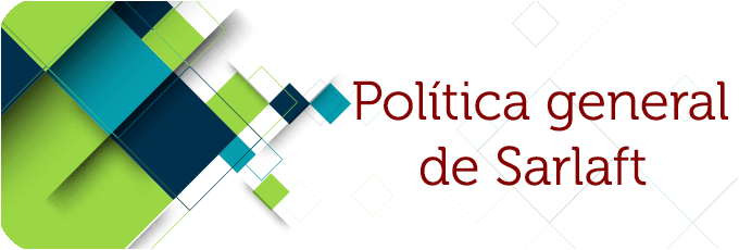 banner Politica general de Sarlaft